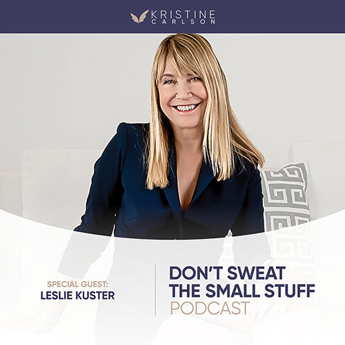 Stories Of Reinvention Don't Sweat The Small Stuff Live the Big Stuff Podcast